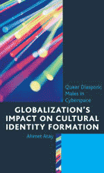 Globalization's impact on cultural identity formation : queer diasporic males in cyberspace
