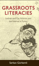 Grassroots literacies : lesbian and gay activism and the internet in Turkey