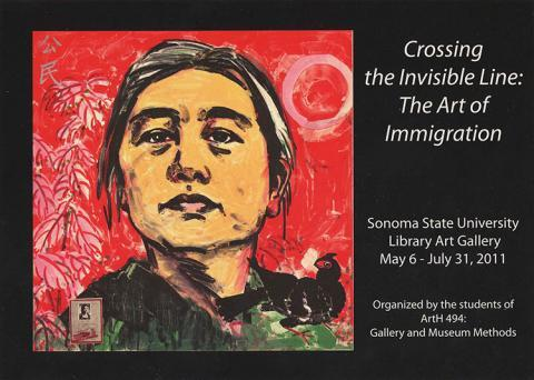 Crossing the Invisible Line: The Art of Immigration, organizd by the students of ArtH 494: Gallery and Museum Methods.