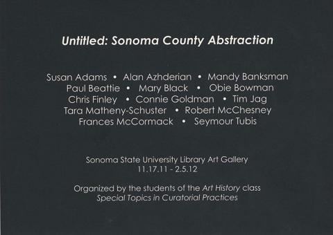 Untitled: Sonoma Couty Sbtractions.   Organized by the students of the Art History class Special Topics in Curatorial Practices