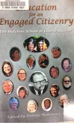 Education for an engaged citizenry: The Hutchins School of Liberal Studies