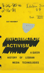 Information Activism: A Queer History of Lesbian Media Technologies