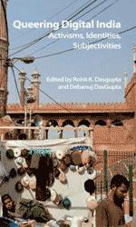 Queering digital India : activisms, identities, subjectivities