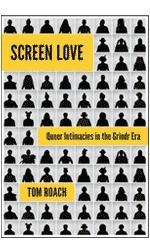 Screen love: queer intimacies in the Grindr era