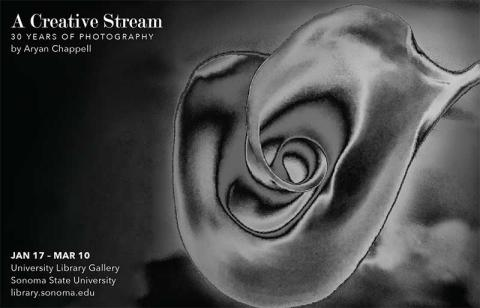 A Creative Stream, 30 years of Photography, Jan 17-Mar 10, University Library Gallery. Sonoma State University, library.sonoma.edu