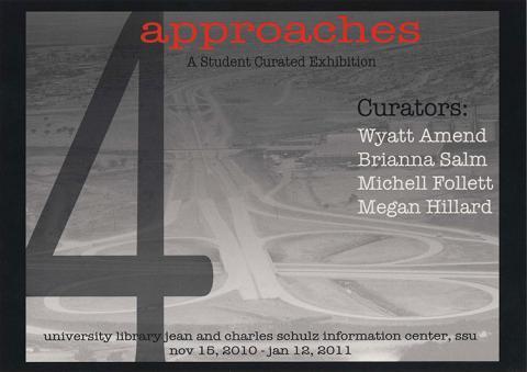 4 approaches,  A student curated exhibit.  Curators Wyatt Amend, Brianna Salm, Michell Follett,Megan Hillard