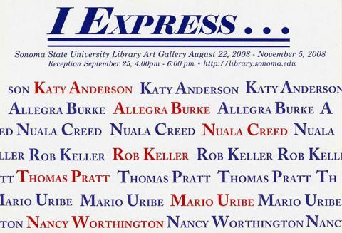 I Express Katy Anderson Allegra Burke Nuala Creed Rob Keller Thomas Pratt Mario Uribe Nancy Worthington